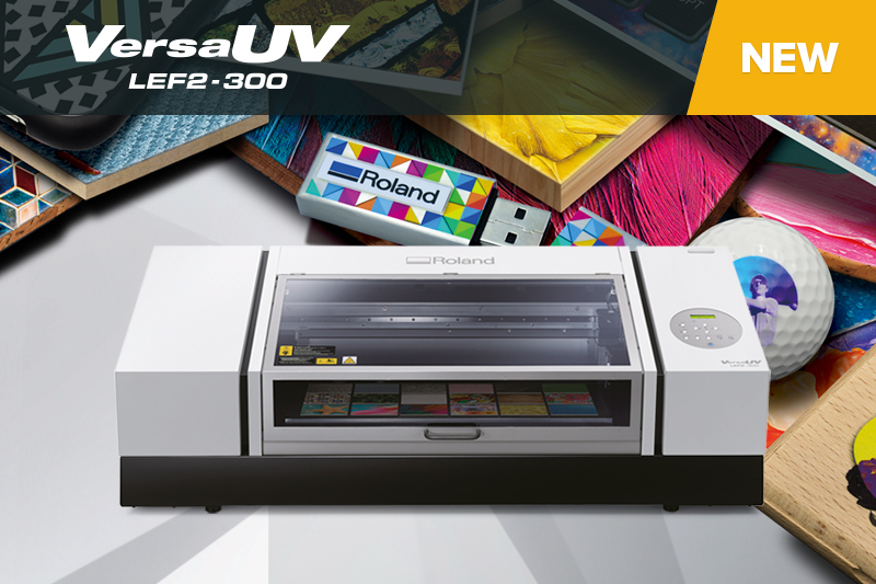 Roland DG Launches VersaUV LEF2-300 Benchtop UV Flatbed Printer for Advanced Versatile and Productive Customisation