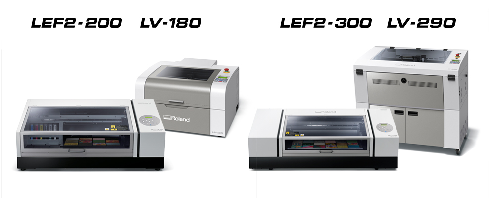 Roland LV-290 and LV-180 laser engravers and VersaUV LEF2-300 and LEF2-200 UV-LED printers