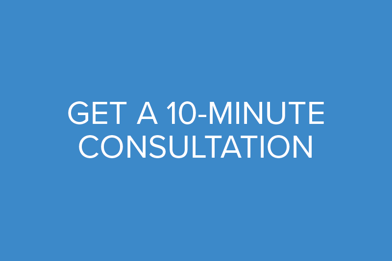 Request a 10 minute consultation with one of our advisers