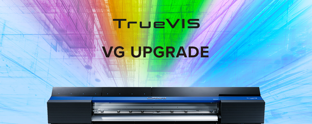 Roland DG Launches Upgrade Programme for TrueVIS VG owners in EMEA Region